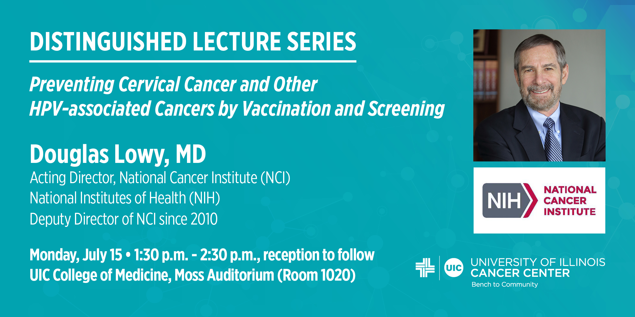 Distinguished Lecture Series Preventing Cervical Cancer and Other HPV-associated Cancers by Vaccination and Screening.