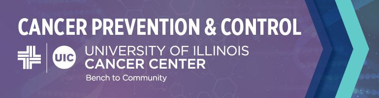 Cancer Prevention and Control UIC University of Illinois Cancer Center Bench to Community