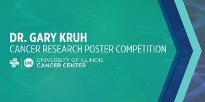 Call for Abstracts – Dr. Gary Kruh Cancer Research Student Poster Competition