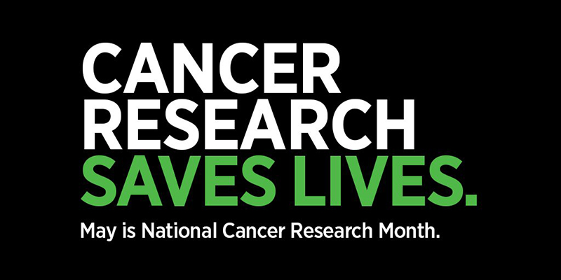 Cancer Research Saves Lives May is National Cancer Research Month graphic on black background