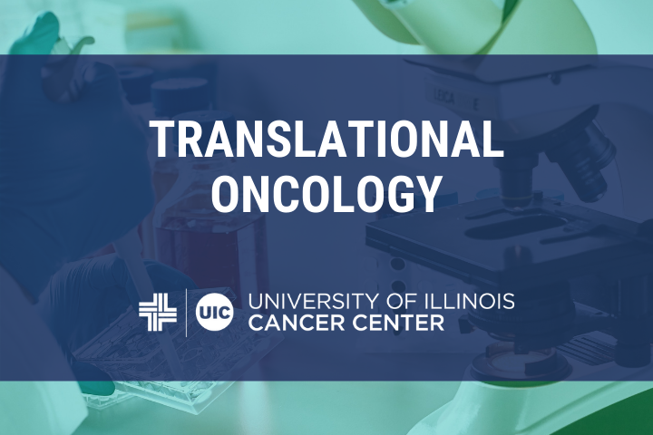 Translational Oncology graphic with the University of Illinois Cancer Center logo