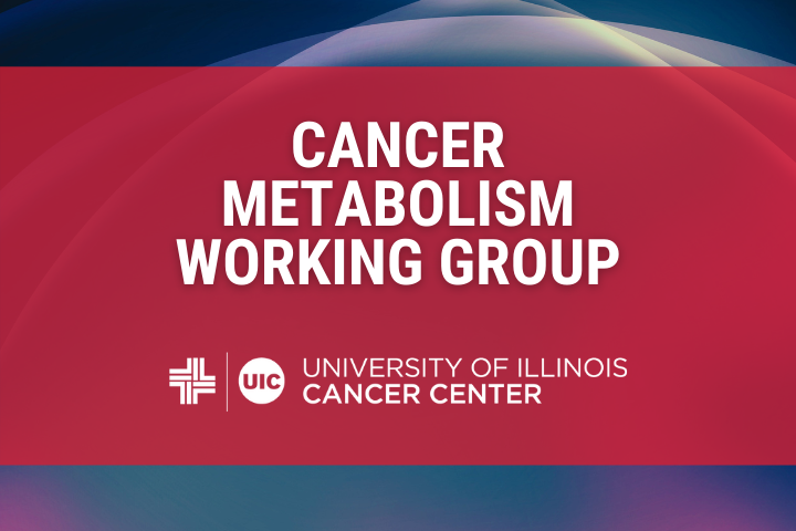 Cancer Metabolism Working Group graphic with the University of Illinois Cancer Center logo