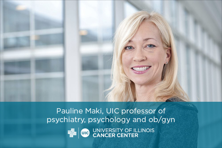 Pauline Maki, UIC professor of psychiatry, psychology and ob/gyn. A photo with her name and the UI Cancer Center logo