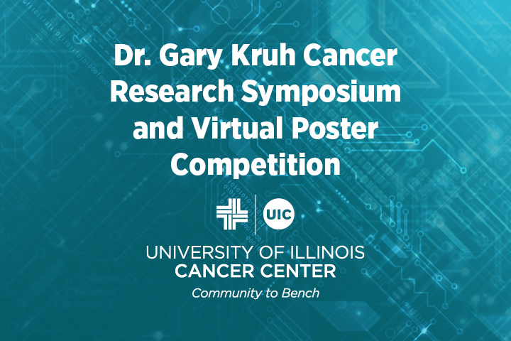 Dr. Gary Kruh Cancer Research Symposium and Virtual Poster Competition graphic with the UI Cancer Center logo