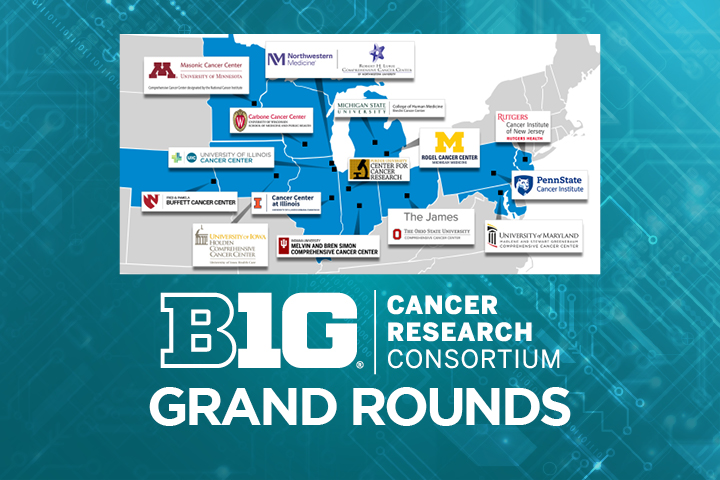 Big Ten Cancer Research Consortium Grand Rounds image with map of the Big Ten schools