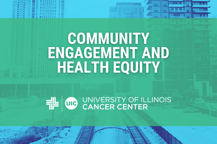Community Engagement and Health Equity graphic with the University of Illinois Cancer Center logo